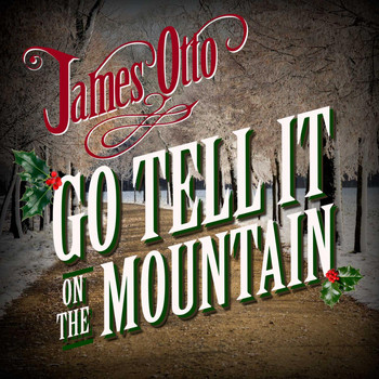 James Otto - Go Tell It on the Mountain