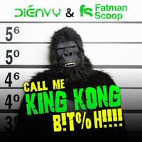 Fatman Scoop - Call Me King Kong B!T%H!!!