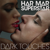 Har Mar Superstar - Dark Touches