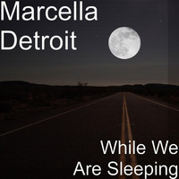 Marcella Detroit - While We Are Sleeping