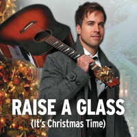 Luke McMaster - Raise a Glass (It's Christmas Time)