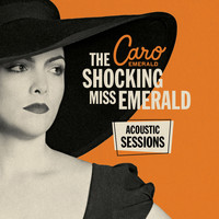 Caro Emerald - The Shocking Miss Emerald Acoustic Sessions