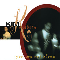 Kim Waters - You Are Not Alone