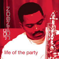 Joe Johnson - Life Of The Party