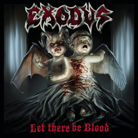 Exodus - Let There Be Blood