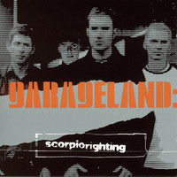 Garageland - Scorpio Righting