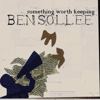 Ben Sollee - Something Worth Keeping