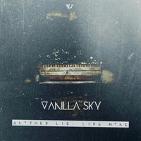Vanilla Sky - Another Lie: Like Home