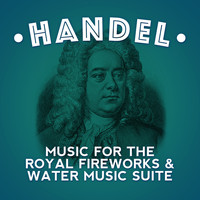Vienna State Opera Orchesta - Handel: Music for the Royal Fireworks & Water Music Suite