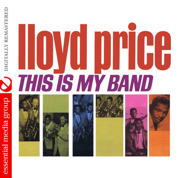 Lloyd Price - This Is My Band (Digitally Remastered)