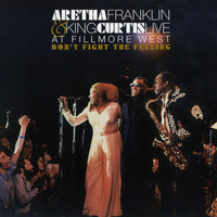 Aretha Franklin & King Curtis - Don't Fight the Feeling - the Complete Aretha Franklin & King Curtis Live at Fillmore West