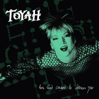 Toyah - Has God Ceased to Dream You (EP)