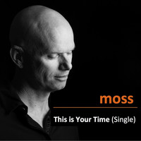 Moss - This Is Your Time  - Single