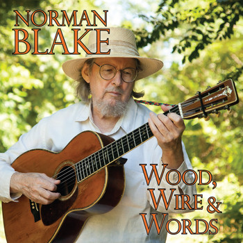 Norman Blake / - Wood, Wire & Words