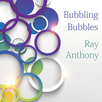 Ray Anthony - Bubbling Bubbles