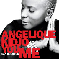 Angélique Kidjo - You Can Count on Me