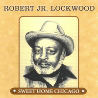 Robert Jr. Lockwood - Sweet Home Chicago