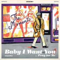The Moments - Baby I Want You