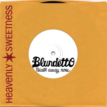 Blundetto - Walk Away Now - Single