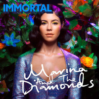 Marina And The Diamonds - Immortal