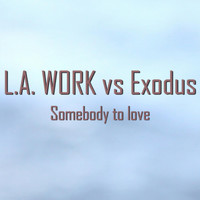 Exodus - Somebody to Love (feat. Exodus)