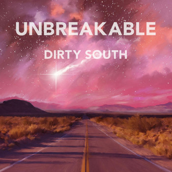 Dirty South - Unbreakable