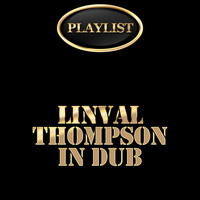 Linval Thompson - Linval Thompson in Dub Playlist
