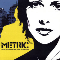 Metric - Old World Underground, Where Are You Now ?