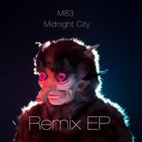 M83 - Midnight City (Remix EP)