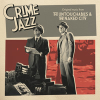 George Duning - The Untouchables & The Naked City (Jazz on Film...Crime Jazz, Vol. 7)