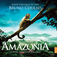Bruno Coulais - Amazonia (Original Motion Picture Soundtrack)