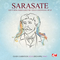Pablo de Sarasate - Sarasate: Nocturne-Serenade for Violin and Piano, Op. 45 (Digitally Remastered)