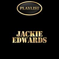 Jackie Edwards - Jackie Edwards Playlist