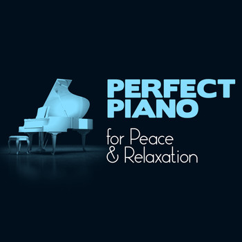 Relaxing Piano Music - Perfect Piano for Peace & Relaxation