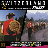 Various Artists - Switzerland: Zäuerli, Yodel of Appenzell