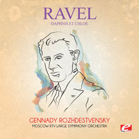 Maurice Ravel - Ravel: Daphnis et Chloé (Digitally Remastered)