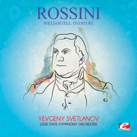 Gioachino Rossini - Rossini: William Tell: Overture (Digitally Remastered)