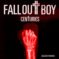Fall Out Boy - Centuries (Gazzo Remix)