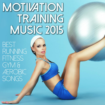 Various Artists - Motivation Training Music 2015 - Best Running Fitness Gym & Aerobic Songs