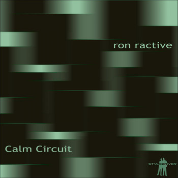 Ron Ractive - Calm Circuit