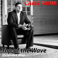 Chris Prime - Top of the Wave (Extended Mix)