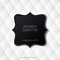 Johnny Griffin - Famous Hits