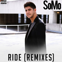 Somo - Ride (Remixes [Explicit])
