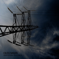 Oleg Mass - Substation / Telefonica