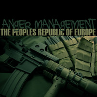 The Peoples Republic Of Europe - Anger Management