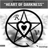 Robert Vadney - Heart Of Darkness