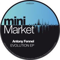 Antony Fennel - Evolution EP