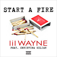 Lil Wayne - Start A Fire (Explicit)