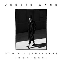 Jessie Ware - You & I (Forever) (Remixes)