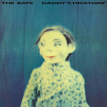 The Bats - Daddy's Highway
